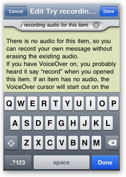 Screen capture of the item detail screen for the introduction item 'Try recording audio for this item' in edit mode. Cancel and Done buttons appear on the left and right side of the navigation bar and the keyboard covers the bottom half of the screen.